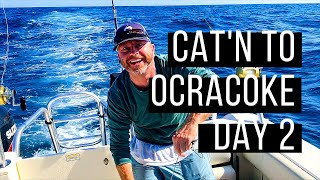 Cat'n To Ocracoke 2019 [Day 2] Fishing Offshore on a World Cat 290DC