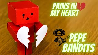 """Pains in my Heart"" by Pepe and the Bandits"