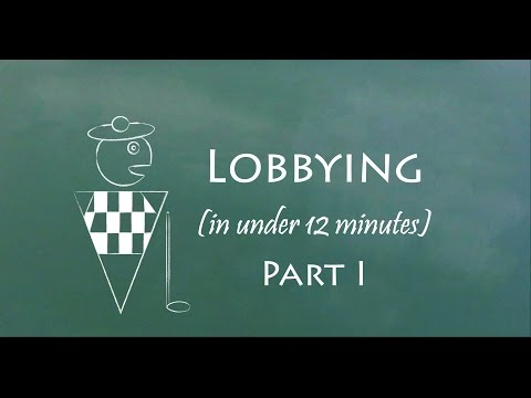 Understand Lobbying in 12 Minutes (Part I)