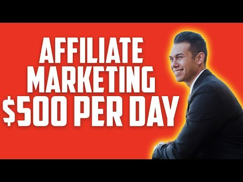 Affiliate Marketing For Beginners 2019 [SIMPLE $500 A Day Tutorial]