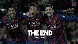 "Messi, Suarez, Neymar, ""MSN"" ● The End - Funny Moments (Emotional)"