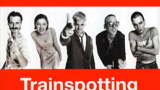 Trainspotting- Think About The way