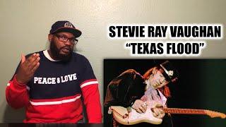 "STEVIE RAY VAUGHAN ""TEXAS FLOOD"" | REACTION (BLEW MY MIND)"