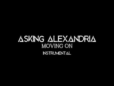 ASKING ALEXANDRIA - MOVING ON (INSTRUMENTAL/OFF VOCAL/MINUS ONE) HQ