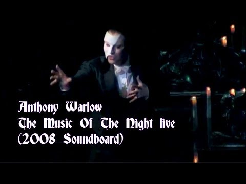 "Anthony Warlow POTO Music Of The Night Live 2008 ""Soundboard Audio"""