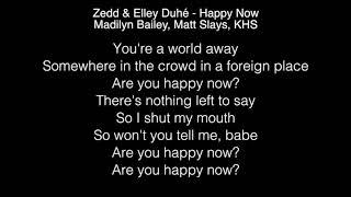Zedd & Elley Duhé Happy Now Lyrics (madilyn Bailey, Matt Slays, Khs Cover)