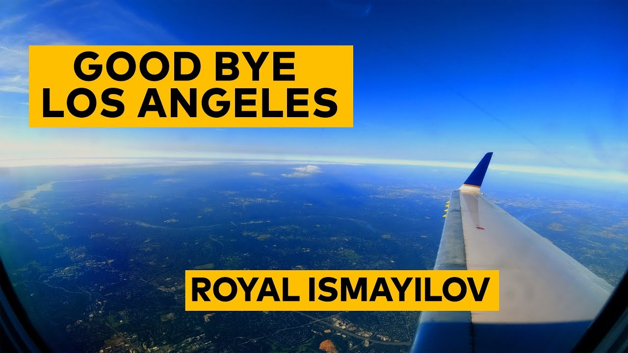 Good Bye Los Angeles / Royal Ismayilov /4k