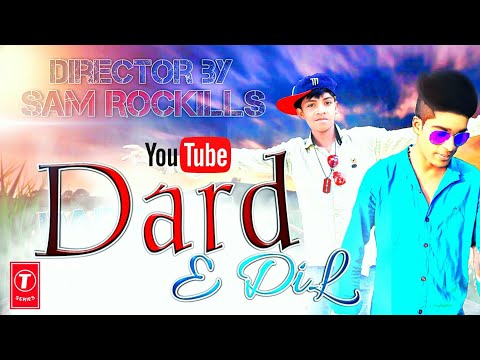 Dard E DiL | Sukhi | Full HD video song | Coverd by -Sam Rockills , Jitu King| 2018