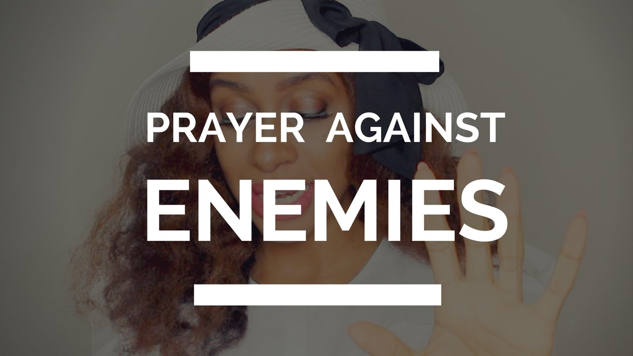 PRAYER AGAINST ENEMIES