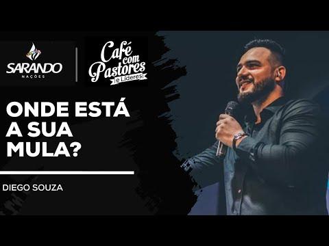 Bispo Diego Souza- Onde está a sua Mula? Café com Pastores- Agosto