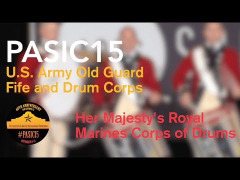 PASIC15 - The U.S. Army Old Guard Fife and Drum Corps w/ Her Majesty's Royal Marines Corps of Drums