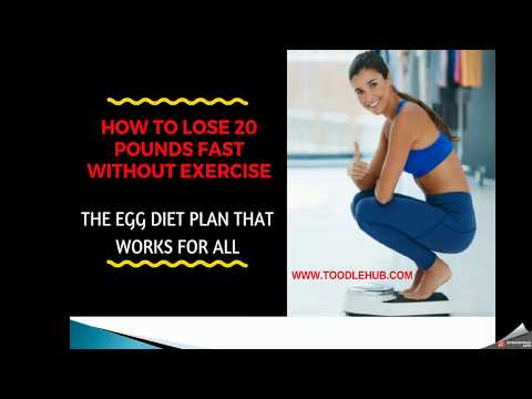 How To Lose 20 Pounds Fast Without Exercise – Egg Diet Plan