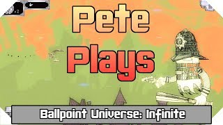 Pete Plays Ballpoint Universe: Infinite