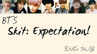 Bts (방탄소년단) - 'skit: expectation!' [eng lyrics]