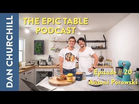 The Epic Table Podcast - Ep. 20 ANTONI POROWSKI