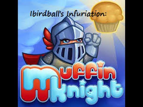 Ibirdball's Infuriation - Muffin Knight  