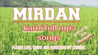 Mirdan (Karbi) full mp3 songs