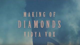 "Behind The Scenes: ""Diamonds"" - Vidya Vox (ft. Arjun)"