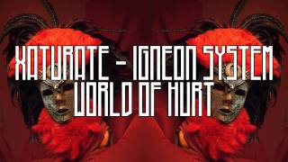 Xaturate & Igneon System -  World of Hurt