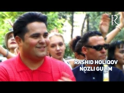 Rashid Holiqov - Nozli gulim | Рашид Холиков - Нозли гулим