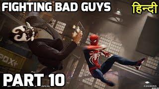 Spiderman PS4 Gameplay PART 10 HINDI | Fighting Bad Guys |