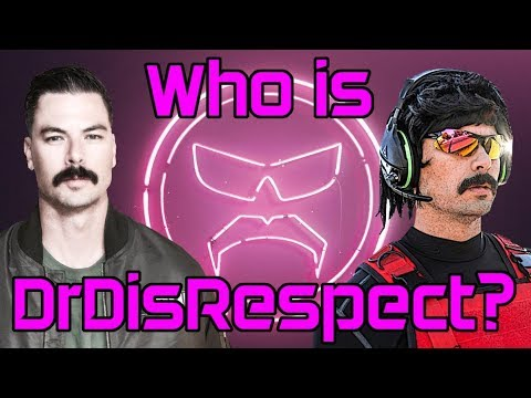 Who Is Dr DisRespect?