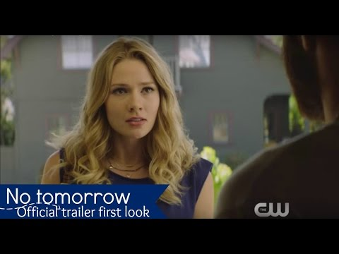 Download No tomorrow (The CW) Official Trailer First Look!