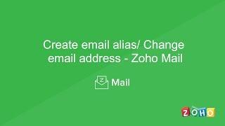 Create email alias/ Change email address - Zoho Mail