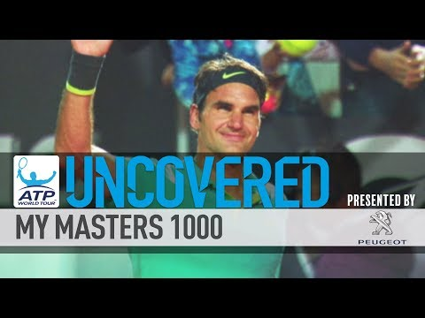 My Masters 1000 Federer Uncovered 2017