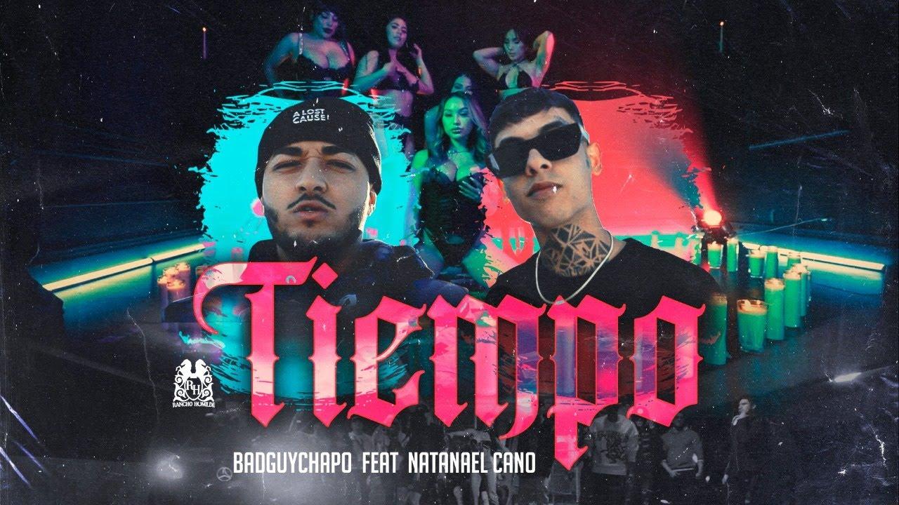 Download BadGuyChapo - Tiempo ft. Natanael Cano [Official Video]