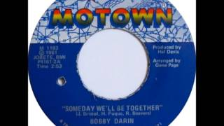 Watch Bobby Darin Someday Well Be Together video