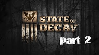 State of Decay (Part 2) - Death & Life