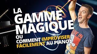 LA GAMME MAGIQUE AU PIANO ou comment improviser facilement avec la gamme pentatonique
