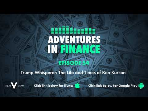 Adventures in Finance Ep 54 - Trump Whisperer: The Life and Times of Ken Kurson