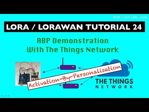LoRa/LoRaWAN tutorial 24: ABP Demonstration With The Things Network