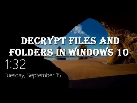 how-to-decrypt-the-encrypted-files-and-folders-in-windows-10