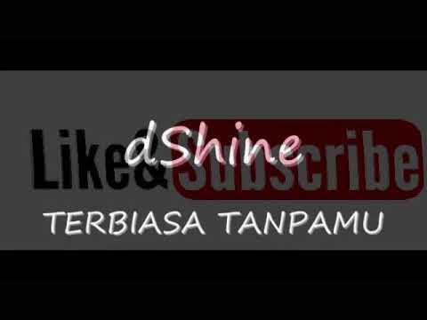 Lagu FTV paling enak dan sedih tahun ini | Terbiasa Tanpamu - dShine | lagu ftv trans tv