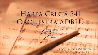 Harpa Cristã 541 - Calvário Revelação de Amor