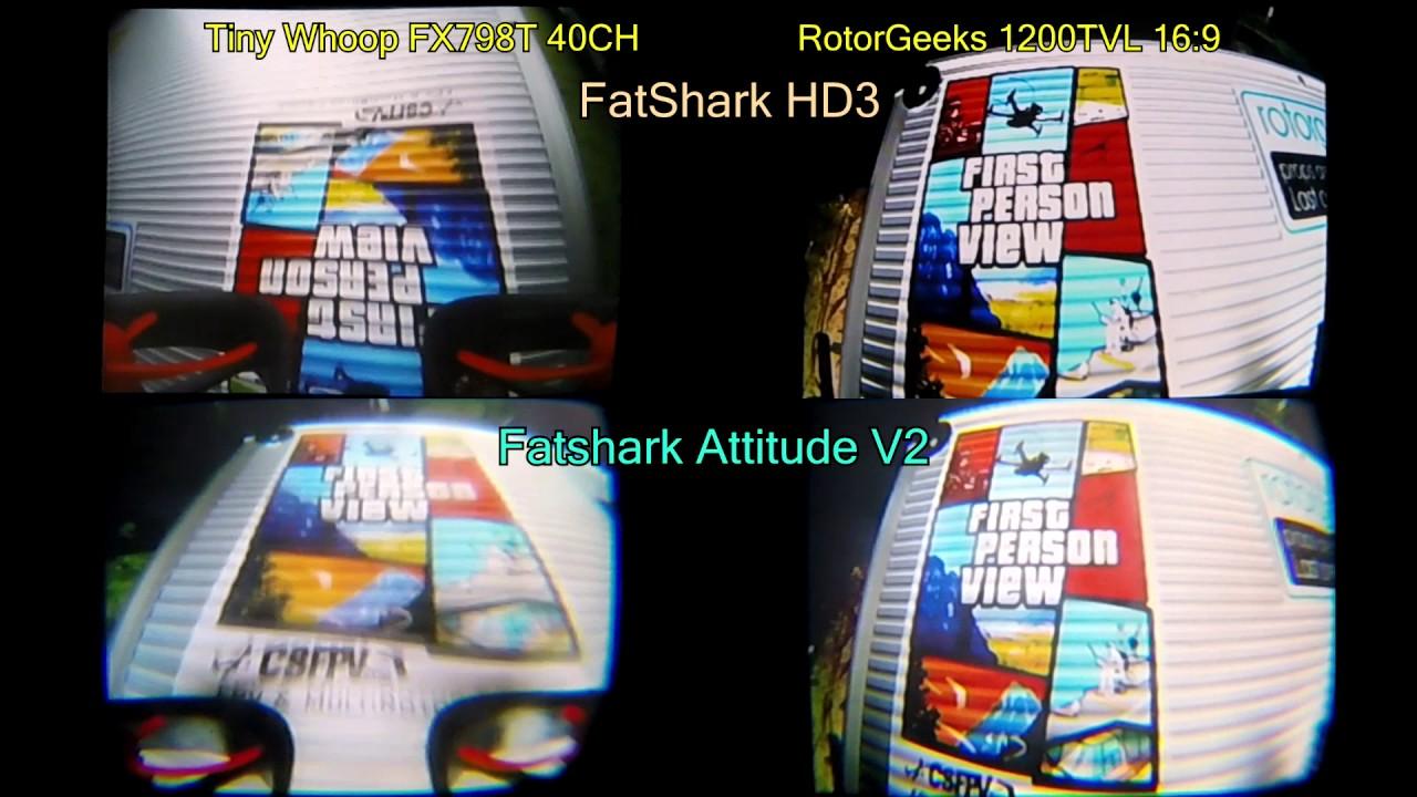 FatShark HD3 vs Attitude v2, Rg 1200tvl / Fx798t