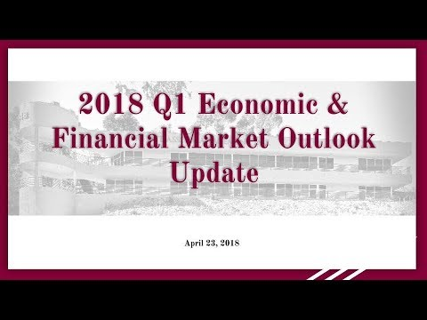 2018 Economic and Financial Market Outlook - Q1 Update