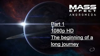 MASS EFFECT ANDROMEDA Gameplay Walkthrough Part 1 [1080p HD  PS4] - No Commentary