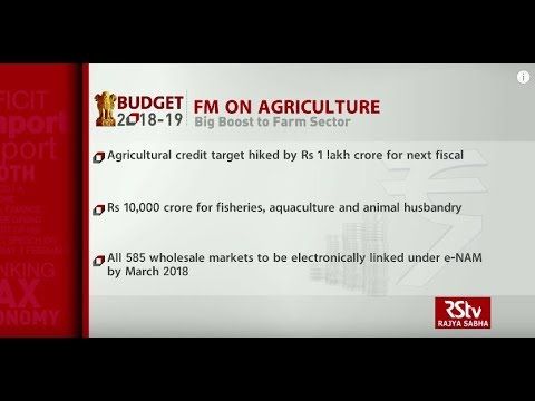 Budget 2018-19: Big push in Agriculture Sector