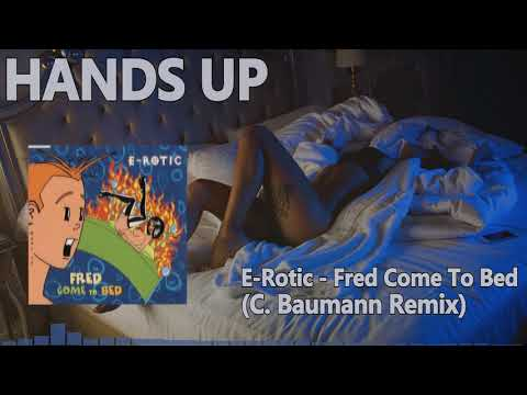 E-Rotic - Fred Come To Bed (C. Baumann Remix) [HANDS UP] mp3