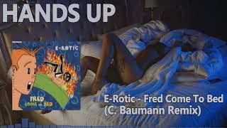E-Rotic - Fred Come To Bed (C. Baumann Remix)