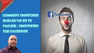 Comment empêcher quelqu'un de te taguer / identifier sur Facebook
