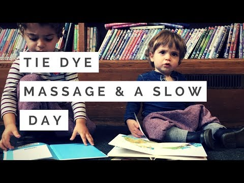 DAY IN THE LIFE OF A MUM / MOM OF TWO - TIE DYE, MASSAGE & NATURE