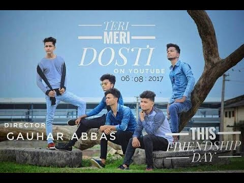TERI MERI DOSTI || FRIENDSHIP DAY SPECIAL || REMAKE VERSION || DIRECTED BY GAUHAR ABBAS ||