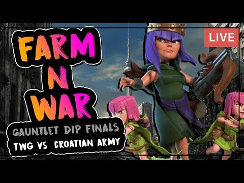 🔴LIVESTREAM   WAR N FARMING   TWG VS CROATIAN ARMY   GAUNTLET DIP FINALS   Clash of Clans