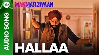 Hallaa | Full Audio Song | Manmarziyaan | Amit Trivedi, Shellee | Abhishek, Taapsee, Vicky Kaushal
