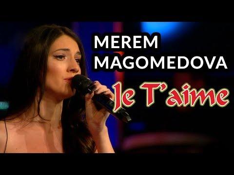 Merem Magomedova - Je t'aime | O Ses Türkiye